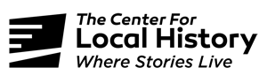 The Center for Local History: Where Stories Live